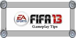fifa 13 gameplay tips
